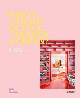 Who's afraid of pink, orange & green?   Iris de Feijter & Irene Schampaert